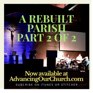 A Rebuilt Parish Part 2