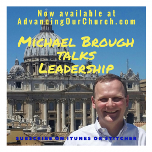 Michael Brough on Advancing Our Church