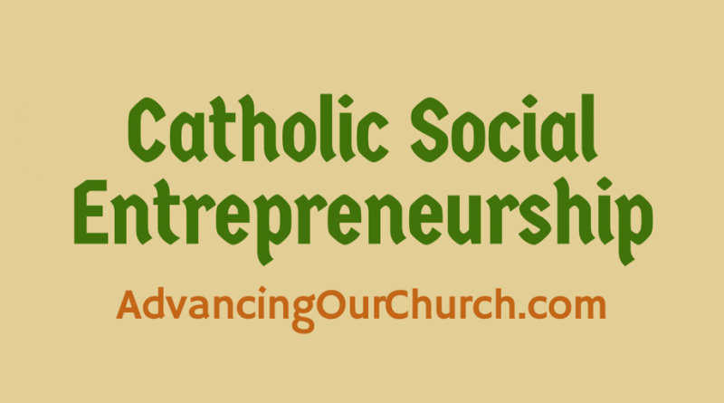 Catholic Social Entrepreneurship