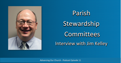 Advancing Our Church - Podcast Episode 11