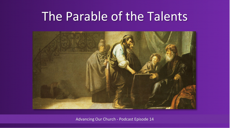 Advancing Our Church - Podcast Episode 14