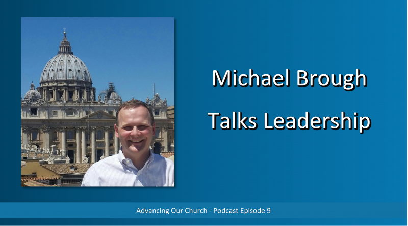 Advancing Our Church - Podcast Episode 9