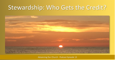 Advancing Our Church - Podcast Episode 13