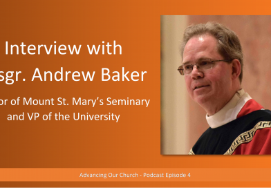 Episode 4: Interview with Msgr. Andrew Baker