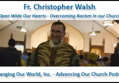 104. Fr. Christopher Walsh – Overcoming Racism